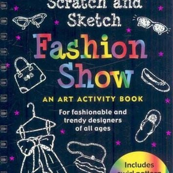 Fashion Show Scratch and Sketch: For Fashionable and Trendy Designers of All Ages (Scratch & Sketch)
