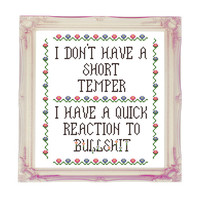 I Don't Have A Short Temper Bulls**t - Rude Mature Subversive Funny - Counted Cross Stitch Pattern - Instant Download