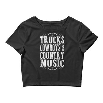 Trucks, Cowboys & Country Music - Women's Crop Top Tee