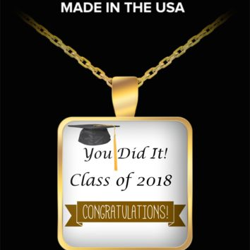 You did it! Class of 2018 congratulations- graduate gold necklace gift novelty high school college