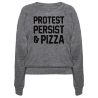 PROTEST PERSIST & PIZZA PULLOVERS