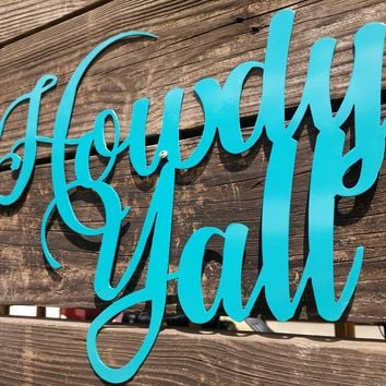Howdy Yall Sign, Farmhouse Sign, Howdy Yall, Rustic Metal Sign, Metal Wall Hangings, Howdy sign, Porch Sign, Farmhouse Sign, Howdy Yall Sign