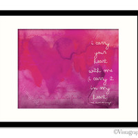 I CARRY Your HEART print in Fuschia, EE Cummings Quote, Wedding Gift, Wall Decor, Typographic Print,  8x10