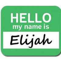 Elijah Hello My Name Is Mouse Pad