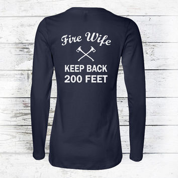 Keep Back Fire Wife | Firefighter Wife T-Shirt | Fire Wife Shirt | Firefighter TShirt | Fire Wife Clothing | Womens Short or Long Tees