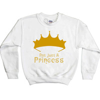 Not Just a Princess -- Youth Sweatshirt