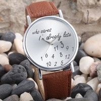 Trendy Women's Men's Watch Leather Band Wrist Watches, Funny Comment Who Cares Im Already Late [7863636487]
