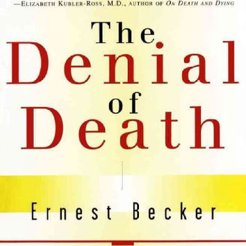 The Denial of Death (Free Press Paperback)