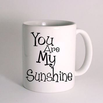 You Are My Sunshine for Mug Design