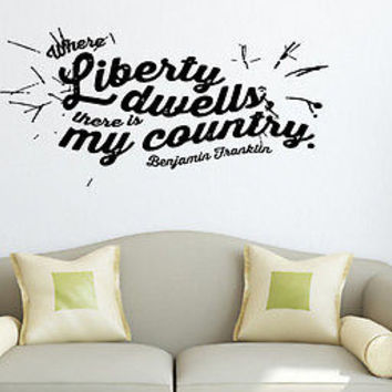 Liberty Dwells in my Country quote wall sticker quote decal wall art decor 6230