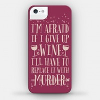 I'm Afraid If I Give Up Wine I'll Have To Replace It With Murder