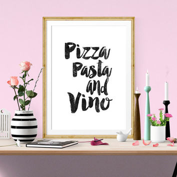 Digital Download, Motivational Print, Pizza Pasta And Vino,Typography Poster, Inspirational Quote, Word Art, Wall Decor, Scandinavian Art