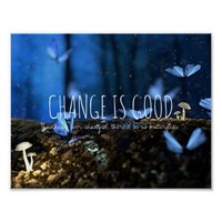 Change is good butterfly inspirational quote night poster