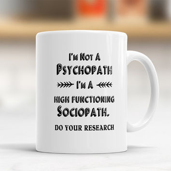Sherlock inspired mug design I'm Not A Psychopath, I'm A High Functioning Sociopath, Do Your Research Quote Mug Funny cup sherlock quote