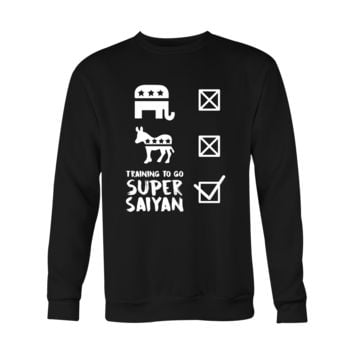 Super Saiyan- Don't Care Politician, Training To Go Super Saiyan Men Sweatshirt T Shirt - TL00565SW