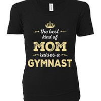 The Best Kind Of Mom Raises A Gymnast - Ladies T-shirt