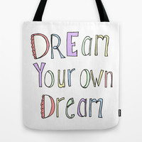 Dream Your Own Dream Tote Bag by The Nested Turtle