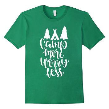 Camp More Worry Less T-shirt Camping Lover Gifts