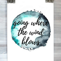 Inspirational Life Poster Going Where The Wind Blows Print Watercolor Wall Art Dorm Room Bedroom Apartment Modern Home Decor