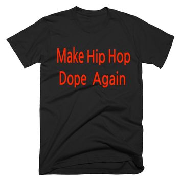 Make Hip Hop Dope Again T-Shirt