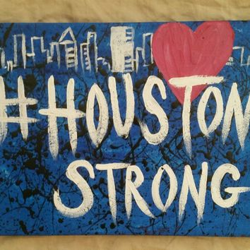 "#HoustonStrong Canvas! 100% OF PROFITS WILL GO TO THE ""Houston Flood Relief Fund""!"