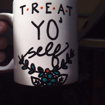 Treat yo' self mug, Parks and Recreation Coffee Mug, tv show, gift idea