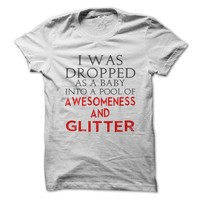 Dropped In Awesomeness And Glitter