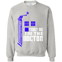 Trust me im the Doctor Who Parody Sweatshirt