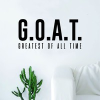 GOAT Greatest Of All Time Quote Decal Sticker Wall Vinyl Art Home Decor Decoration Teen Inspire Inspirational Motivational Living Room Bedroom Funny