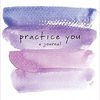 Practice You: A Journal Paperback – September 19, 2017