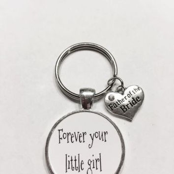 Forever Your Little Girl Daddy's Girl Father Of The Bride Wedding Gift Keychain