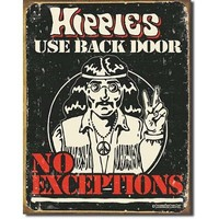 Humor Tin Metal Sign : Hippies Use Back Door , 12x16