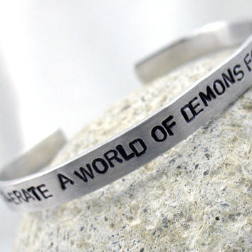 Hand Stamped Doctor Who Bracelet - One May Tolerate a World of Demons... custom work welcome