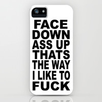 Face Down iPhone & iPod Case by Raunchy Ass Tees