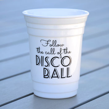 Plastic party cup | Reusable solo cup for parties, birthdays, New Year's Eve | Follow the call of the disco ball