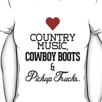 Love Country Music, Cowboy Boots and Pickup Trucks Women's T-Shirt