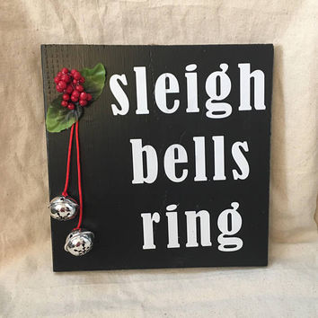 Sleigh Bells Ring wood sign, wood sign, sleigh bells, christmas, Christmas sign, wood sgn, cute sign, christmas decor,