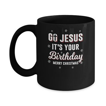 Go Jesus It's Your Birthday Christmas Mug