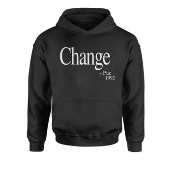 Change - Pac Quote 1992  Youth-Sized Hoodie