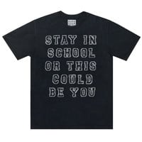 STAY IN SCHOOL TEE
