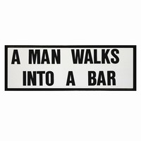Exhibition A - A Man Walks Into A Bar