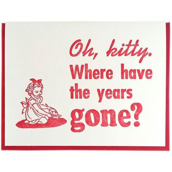 Oh, Kitty Where Have the Years Gone? Card