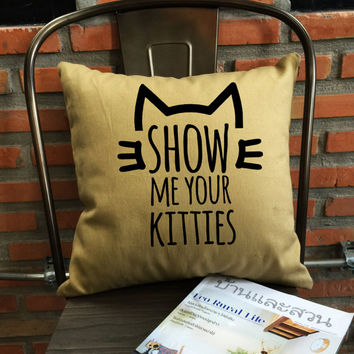 SALE !! Cat Pillow Cover, Show me your kitties , Cat Lover, Pillow cotton canvas  Pillow Cover Gift