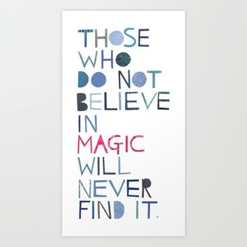 Believe in magic... Art Print by Madi