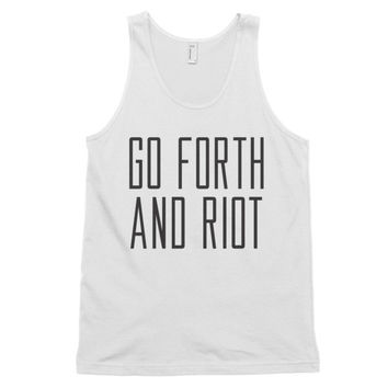 Go Forth and Riot - Classic tank top (unisex)