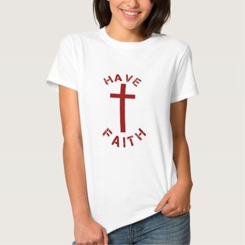 Christian Have Faith Red Cross and Text Design T Shirt