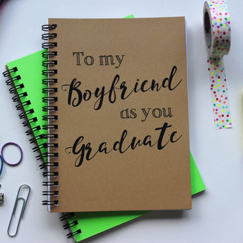 To my Boyfriend as you Graduate... - 5 x 7 journal