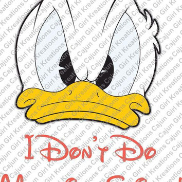 Donald Duck I Don't Do Matching Shirts Disney Vacation Printable Digital Iron On Transfer DIY Tshirts Instant Download We Can Personalize!!