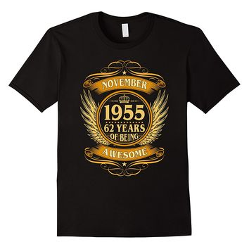 November 1955 62 Years Of Being Awesome Shirt