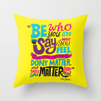 Be Who You Are... Throw Pillow by Chris Piascik